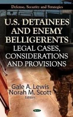U.S. Detainees & Enemy Belligerents by Gale A Lewis
