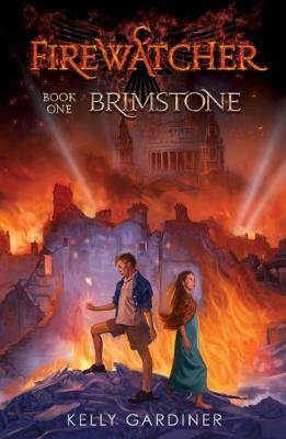 Fire Watcher #1: Brimstone by Kelly Gardiner