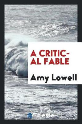 A Critical Fable by Amy Lowell