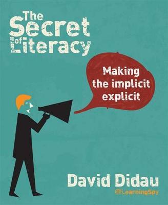 The Secret of Literacy by David Didau