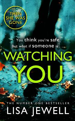 Watching You: From the number one bestselling author of The Family Upstairs by Lisa Jewell