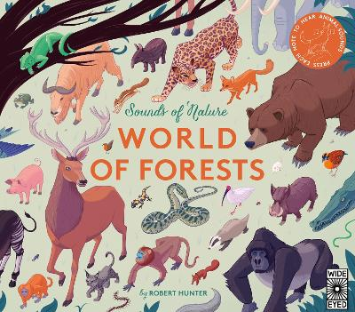 Sounds of Nature: World of Forests: Press Each Note to Hear Animal Sounds by Robert Frank Hunter