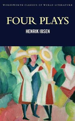 Four Plays: A Doll's House: Hedda Gabler; Peer Gynt; The Master Builder by Henrik Ibsen