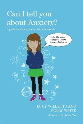 Can I tell you about Anxiety? by Polly Waite