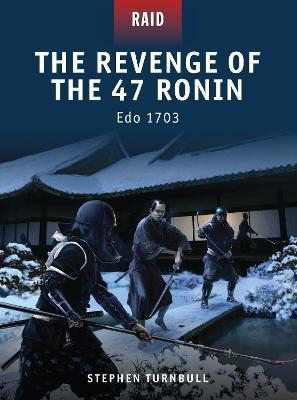 Revenge of the 47 Ronin by Stephen Turnbull