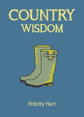 Country Wisdom by Felicity Hart