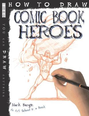 How To Draw Comic Book Heroes book