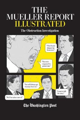 The Mueller Report Illustrated: The Obstruction Investigation by The Washington Post