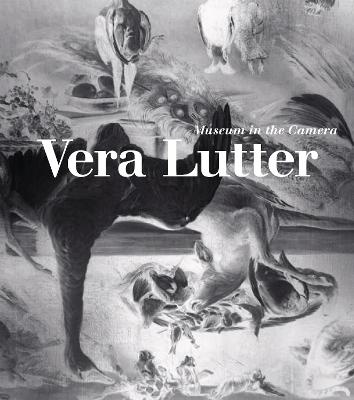 Vera Lutter: Museum in the Camera by Jennifer King
