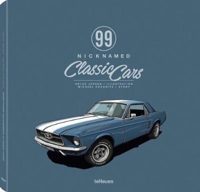 99 Nicknamed Classic Cars by Michael Kockritz