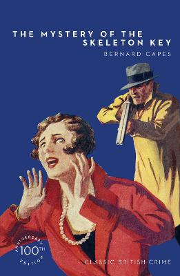 The Mystery of the Skeleton Key (Detective Club Crime Classics) by Bernard Capes
