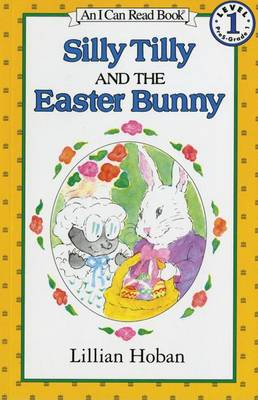 Silly Tilly and the Easter Bunny by Lillian Hoban