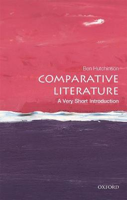 Comparative Literature: A Very Short Introduction by Ben Hutchinson