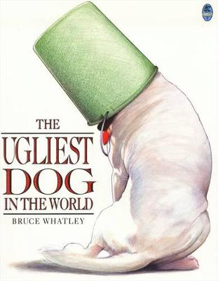 Ugliest Dog in the World by Bruce Whatley