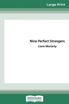 Nine Perfect Strangers (16pt Large Print Edition) by Liane Moriarty
