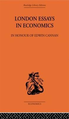 London Essays in Economics: In Honour of Edwin Cannan by Hugh Dalton