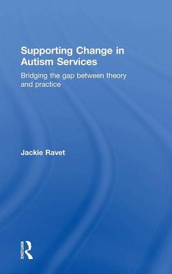 Supporting Change in Autism Services by Jackie Ravet