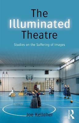 The Illuminated Theatre by Joe Kelleher