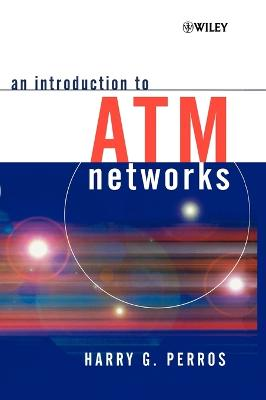 Introduction to ATM Networks by Harry G. Perros