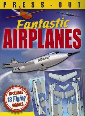 Fantastic Press-Out Flying Airplanes book