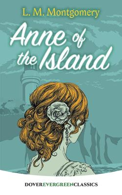 Anne of the Island by ,L.,M. Montgomery
