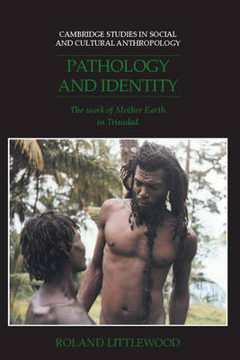 Pathology and Identity by Roland Littlewood