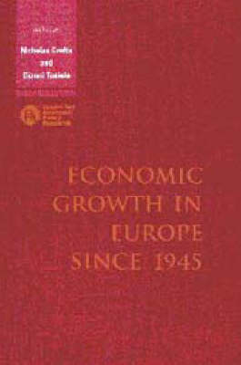 Economic Growth in Europe since 1945 by Nicholas Crafts