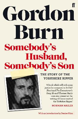 Somebody's Husband, Somebody's Son: The Story of the Yorkshire Ripper book