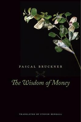 The Wisdom of Money by Pascal Bruckner