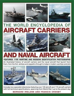 World Encyclopedia of Aircraft Carriers & Naval Aircraft by Bernard Ireland