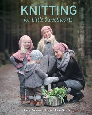Knitting for Little Sweethearts by Hanne Andreassen Hjelmas