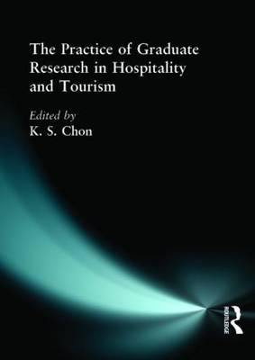 The Practice of Graduate Research in Hospitality and Tourism by Kaye Sung Chon