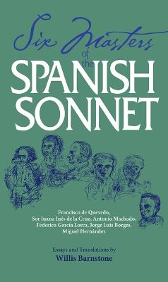 Six Masters of the Spanish Sonnet by Willis Barnstone