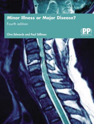 Minor Illness or Major Disease? by Dr Paul Stillman