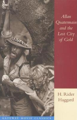 Allan Quartermain and the Lost City of Gold book