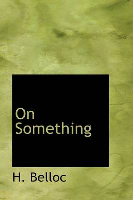 On Something by Hilaire Belloc