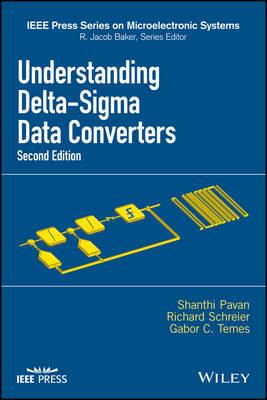 Understanding Delta-Sigma Data Converters by Shanthi Pavan