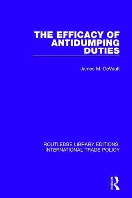 Efficacy of Antidumping Duties by James M. DeVault