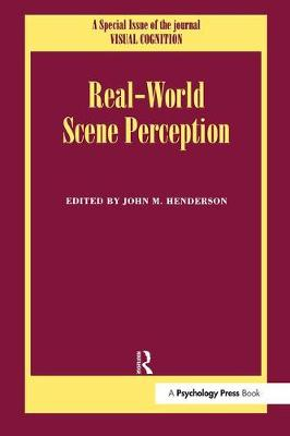 Real World Scene Perception: A Special Issue of Visual Cognition by John M. Henderson