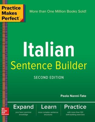 Practice Makes Perfect Italian Sentence Builder by Paola Nanni-Tate