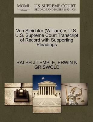 Von Sleichter (William) V. U.S. U.S. Supreme Court Transcript of Record with Supporting Pleadings by Ralph J Temple