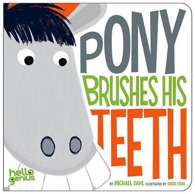 Pony Brushes His Teeth by ,Michael Dahl
