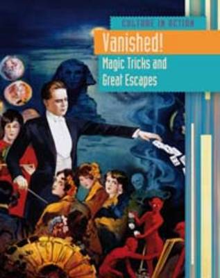 Vanished!: Magic Tricks and Great Escapes by Sean Stewart Price