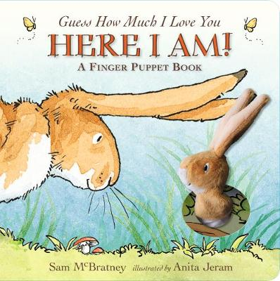 Guess How Much I Love You: Here I Am A Finger Puppet Book: Here I Am! A Finger Puppet Book by Sam McBratney