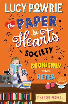 The Paper & Hearts Society: Bookishly Ever After: Book 3: Find your people in this joyful, comfort read - the perfect bookish story for the Snapchat generation. book