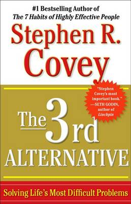The 3rd Alternative by Dr Stephen R Covey
