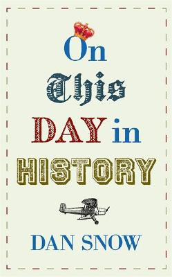 On This Day in History by Dan Snow