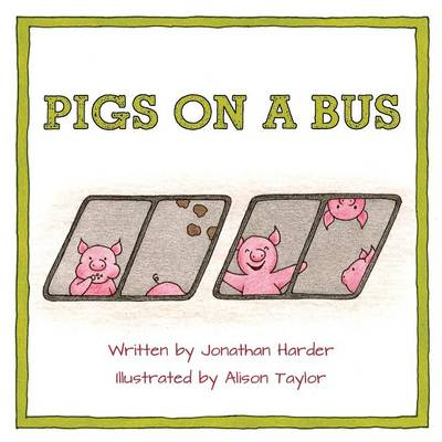 Pigs on a Bus by Jonathan Harder