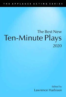 The Best New Ten-Minute Plays, 2020 by Lawrence Harbison
