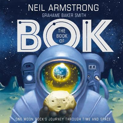 The Book of Bok: One Moon Rock's Journey Through Time and Space book